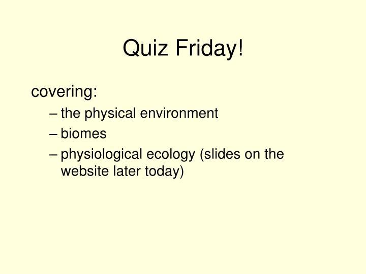 Quiz Friday!
