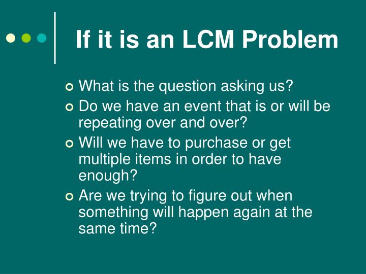 If it is an LCM Problem