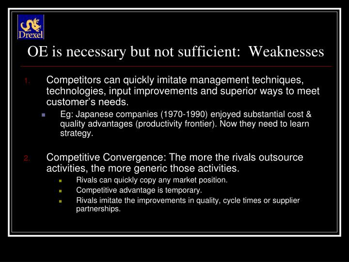 Oe is necessary but not sufficient weaknesses