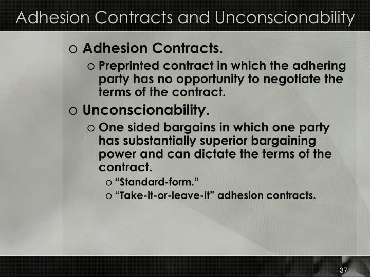 Adhesion Contracts and Unconscionability