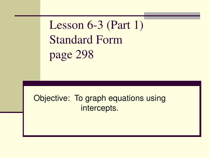 Ppt Lesson 6 3 Part 1 Standard Form Page 298 Powerpoint