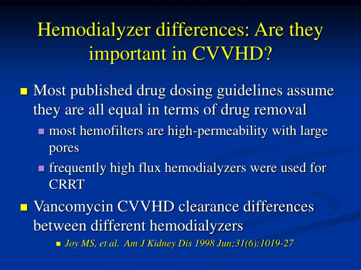 Hemodialyzer differences: Are they important in CVVHD?