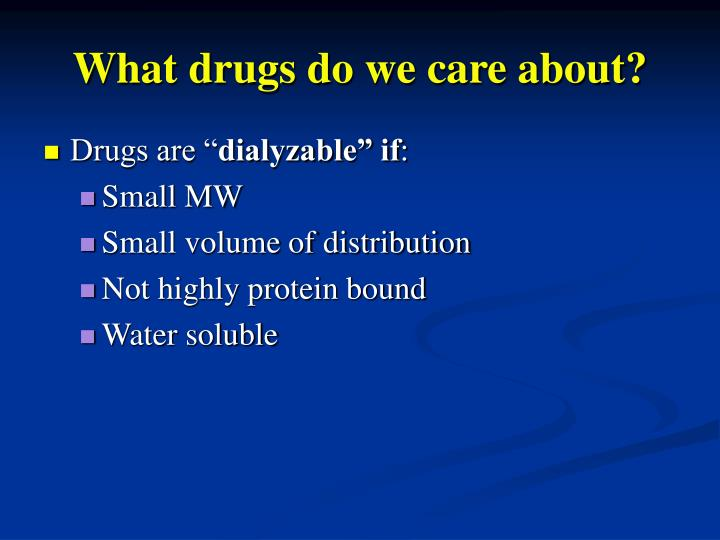 What drugs do we care about?