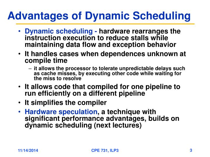 Advantages of dynamic scheduling