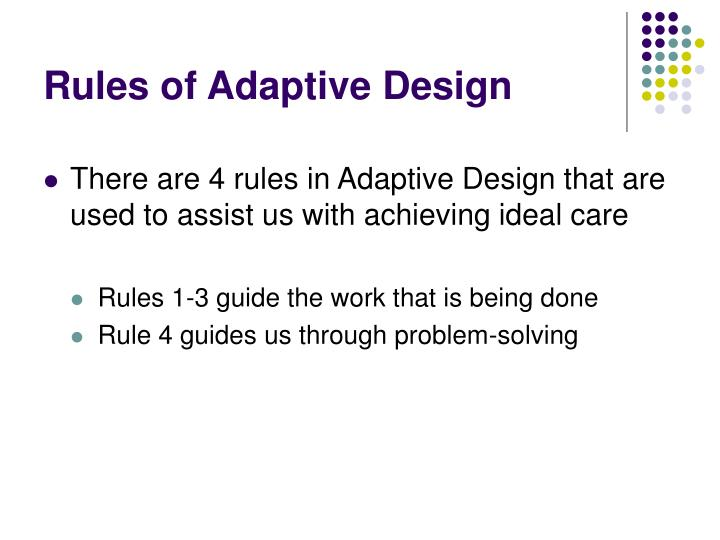 Rules of Adaptive Design