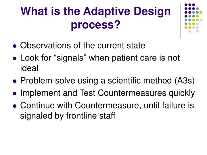 What is the Adaptive Design process?