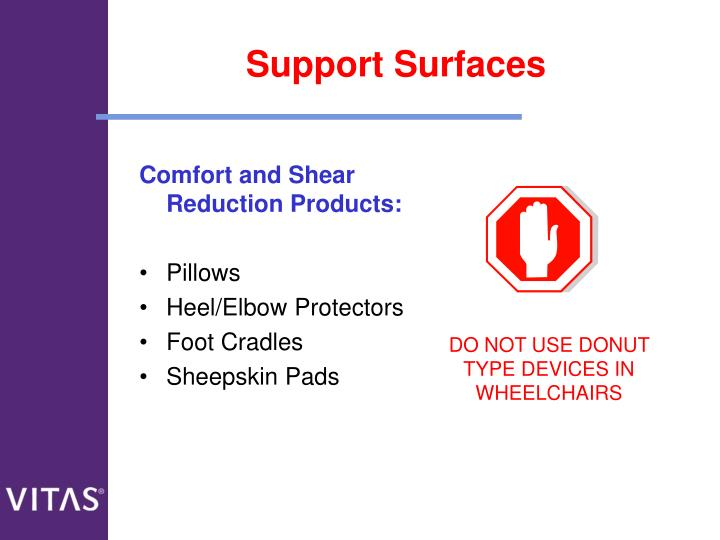 Comfort and Shear Reduction Products: