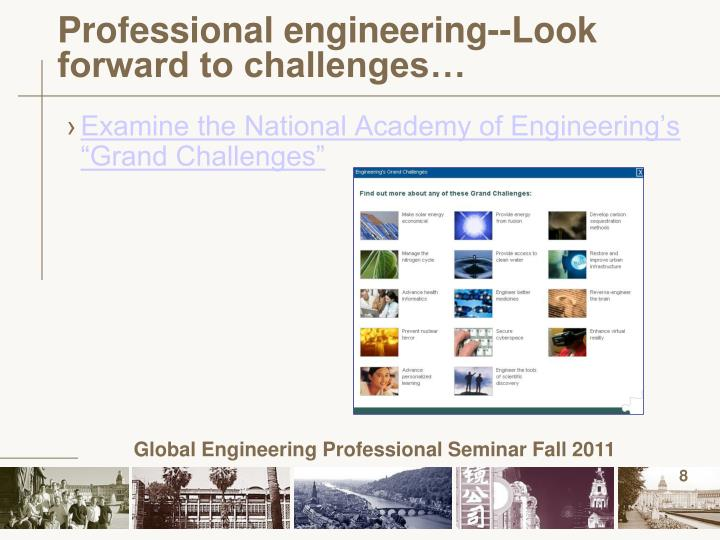 Professional engineering--Look forward to challenges…