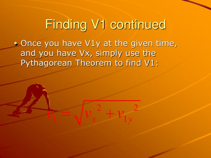 Finding V1 continued