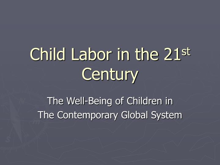 child labor in the 21 st century n.