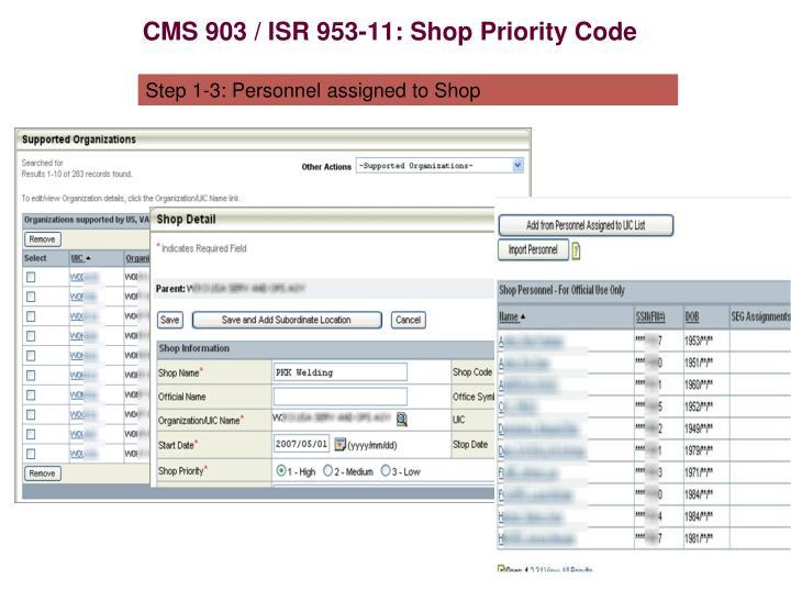 CMS 903 / ISR 953-11: Shop Priority Code
