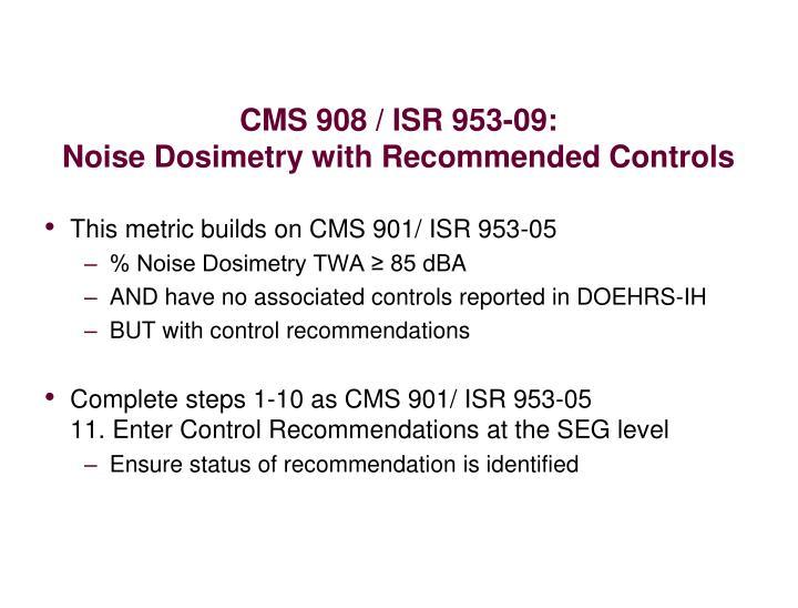 CMS 908 / ISR 953-09: