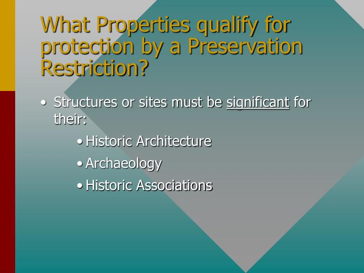 What Properties qualify for protection by a Preservation Restriction?