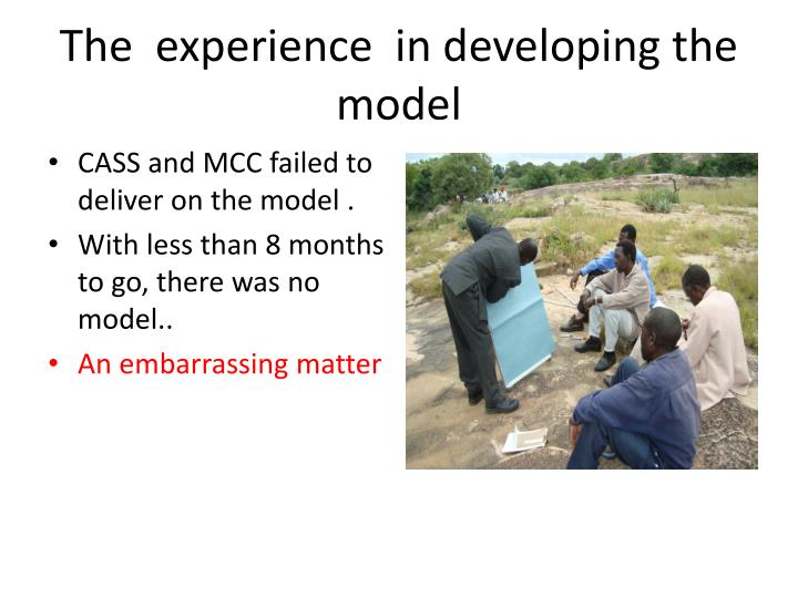 The  experience  in developing the model