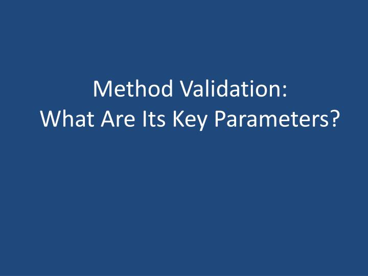 Method validation what are its key parameters