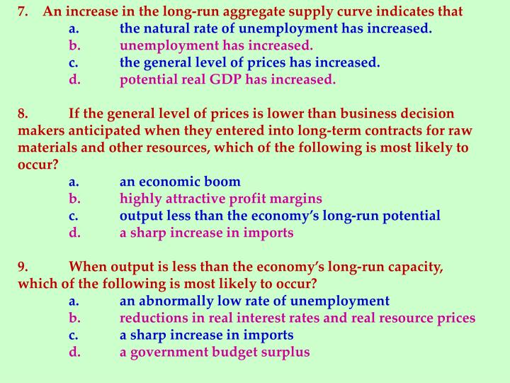 7.    An increase in the long-run aggregate supply curve indicates that
