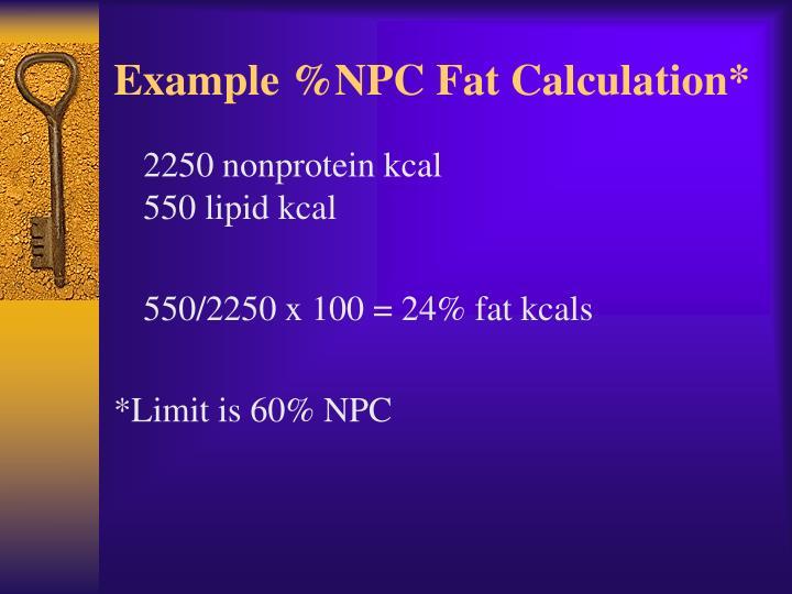 Example %NPC Fat Calculation*