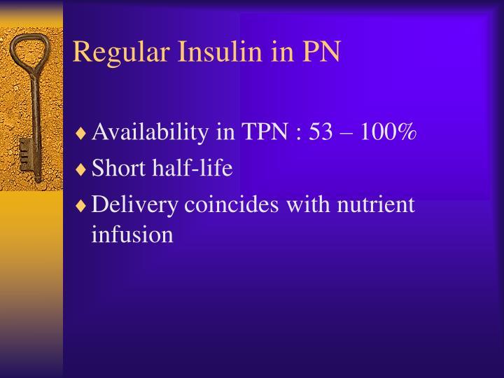 Regular Insulin in PN