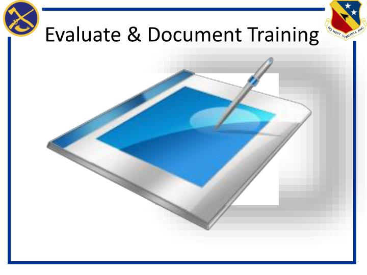 Evaluate & Document Training