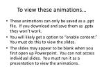 to view these animations