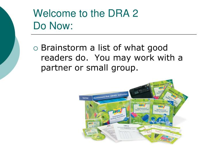 Welcome to the dra 2 do now