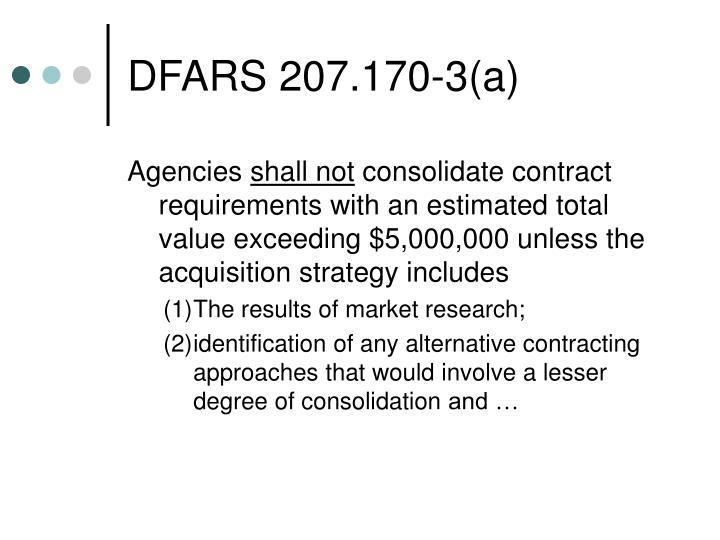 DFARS 207.170-3(a)