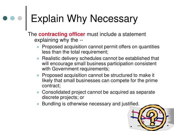 Explain Why Necessary