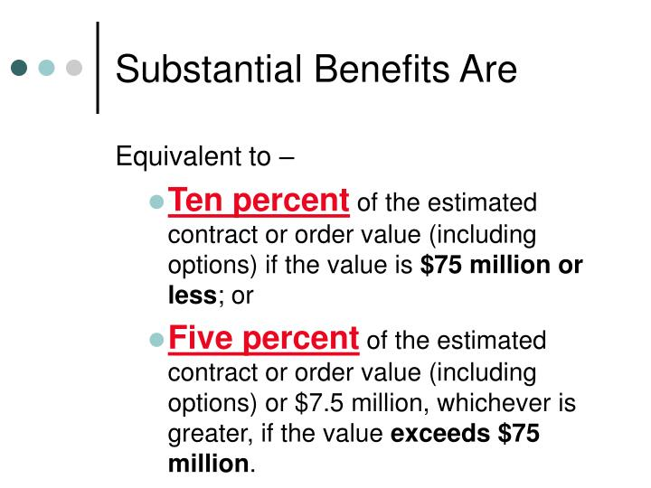Substantial Benefits Are