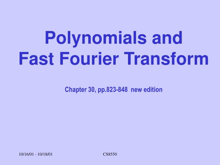 Polynomials and fast fourier transform chapter 30 pp 823 848 new edition