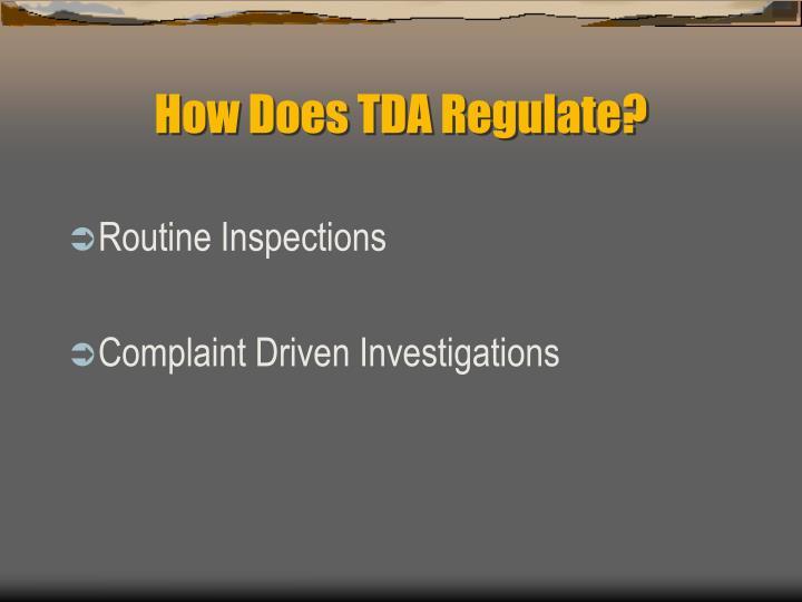 How Does TDA Regulate?