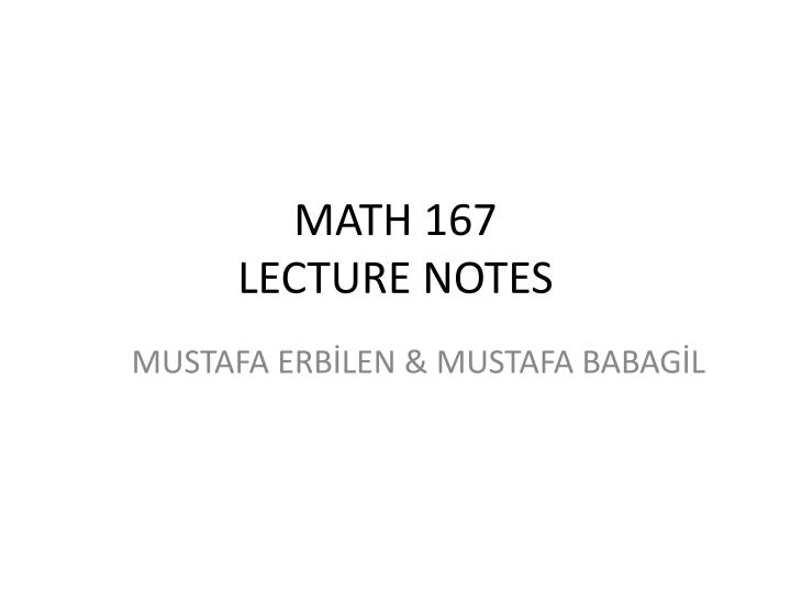 Math 167 lecture notes
