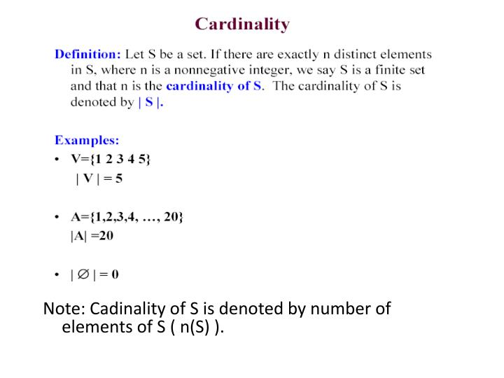Note: Cadinality of S is denoted by number of elements of S ( n(S) ).