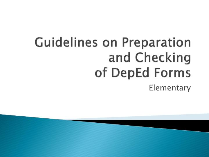 PPT - Guidelines on Preparation and Checking of DepEd Forms
