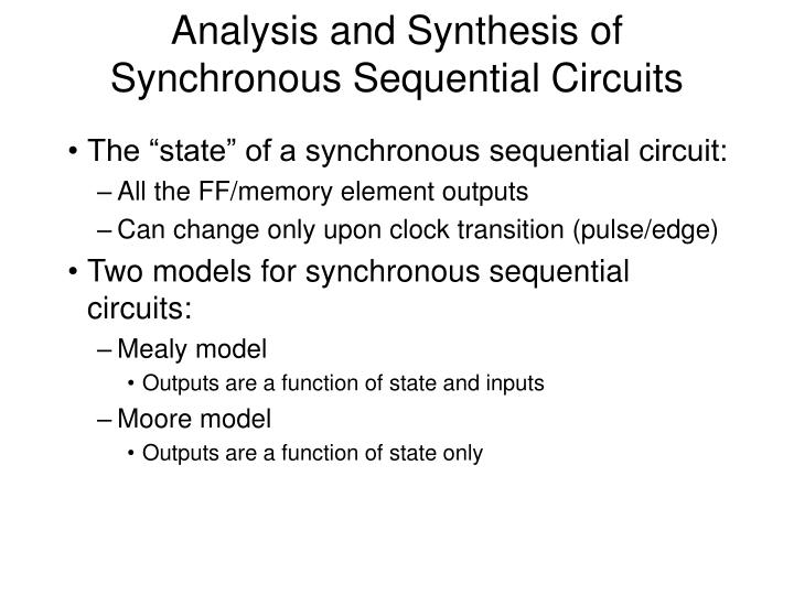 Analysis and synthesis of synchronous sequential circuits1