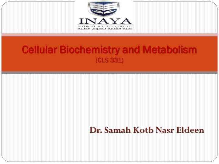 Cellular biochemistry and metabolism cls 331