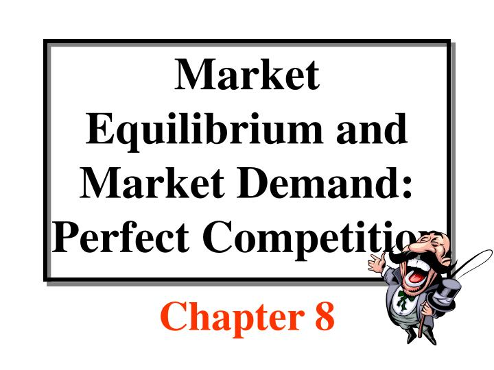 market equilibrium and market demand perfect competition n.