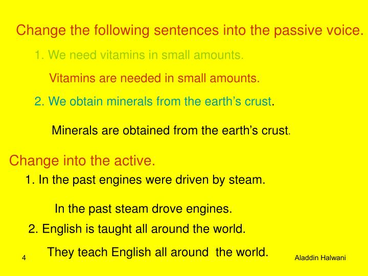 Change the following sentences into the passive voice.