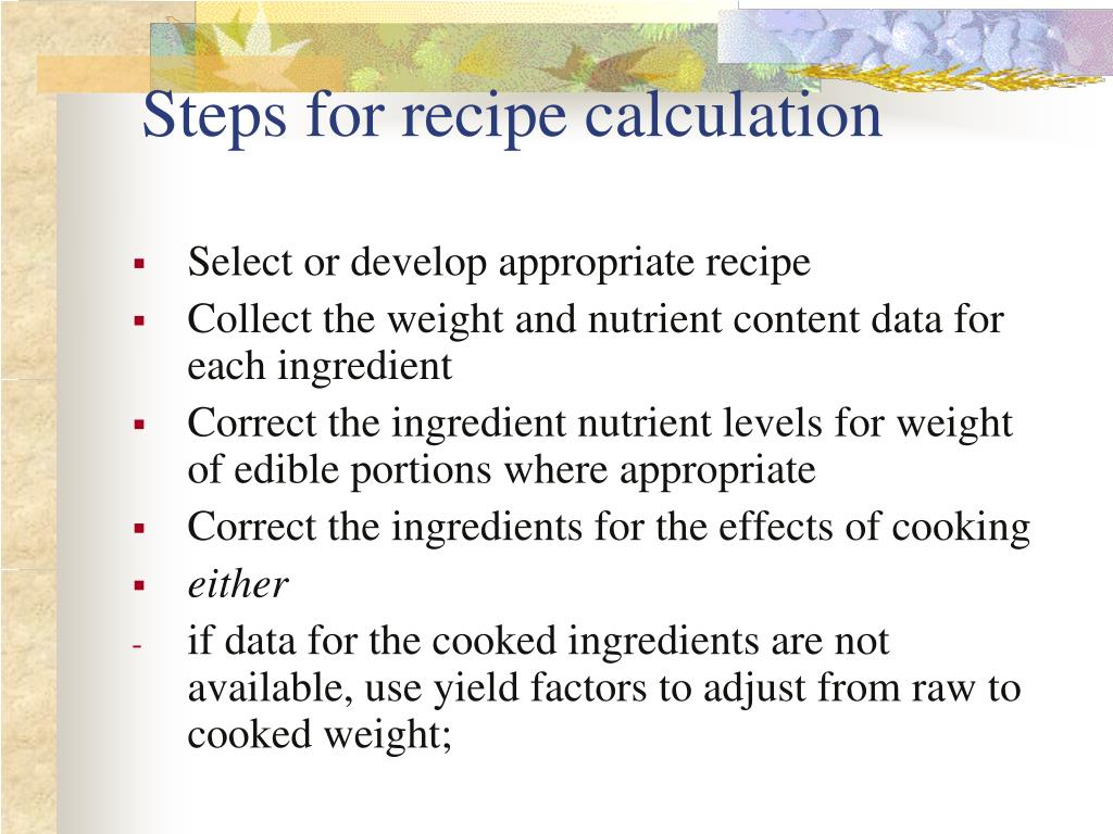 PPT - Conversion of food into nutrients: Recipe Calculation