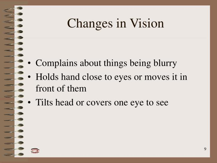 Changes in Vision