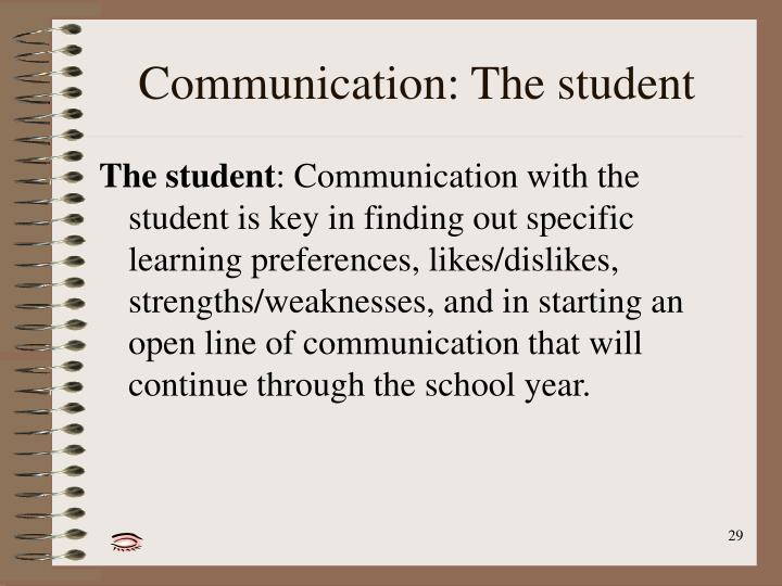 Communication: The student