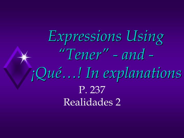 expressions using tener and qu in explanations