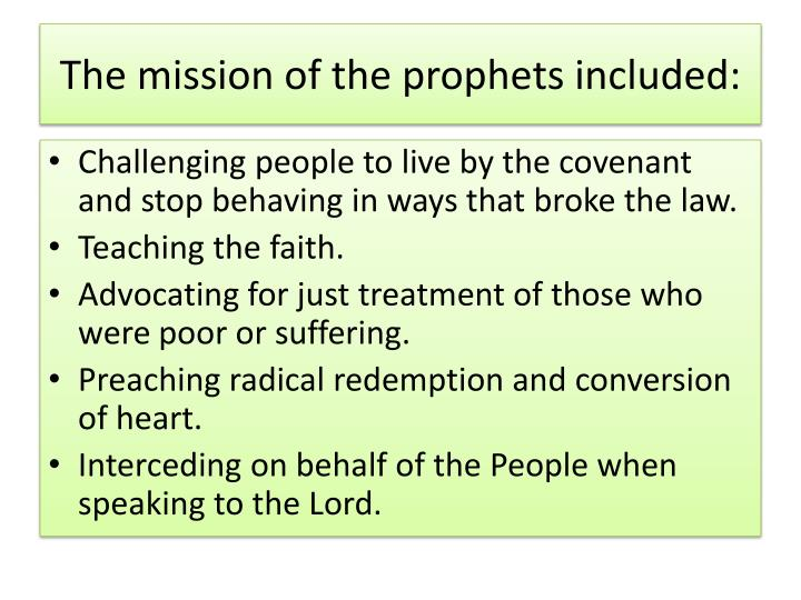 The mission of the prophets included: