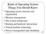 kinds of operating system things you should know