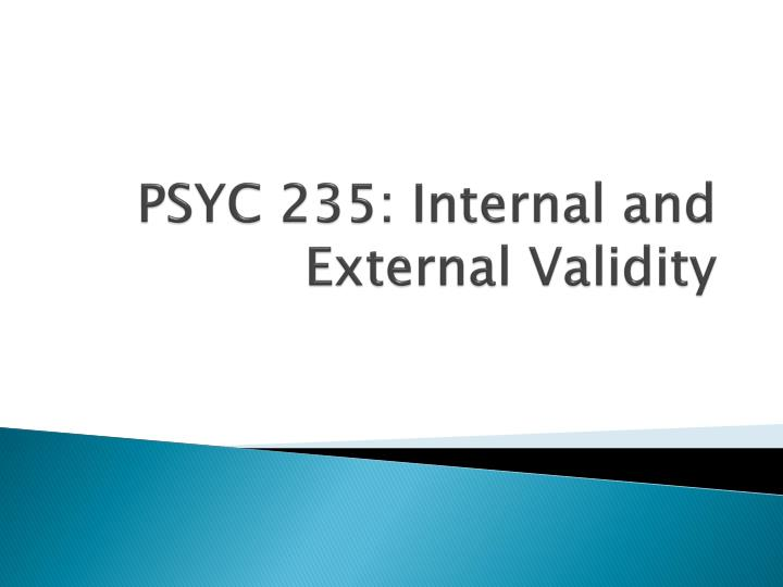 psyc 235 internal and external validity
