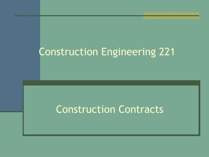 Construction engineering 221