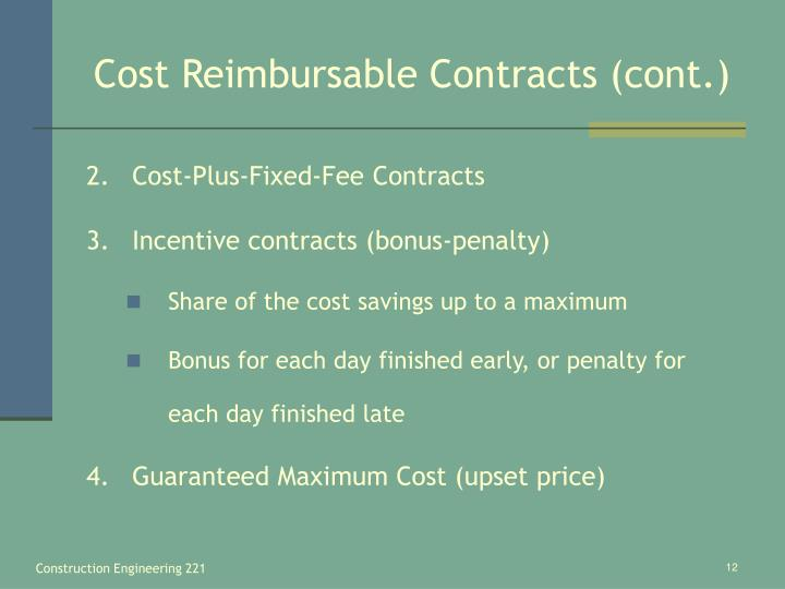 Cost Reimbursable Contracts (cont.)