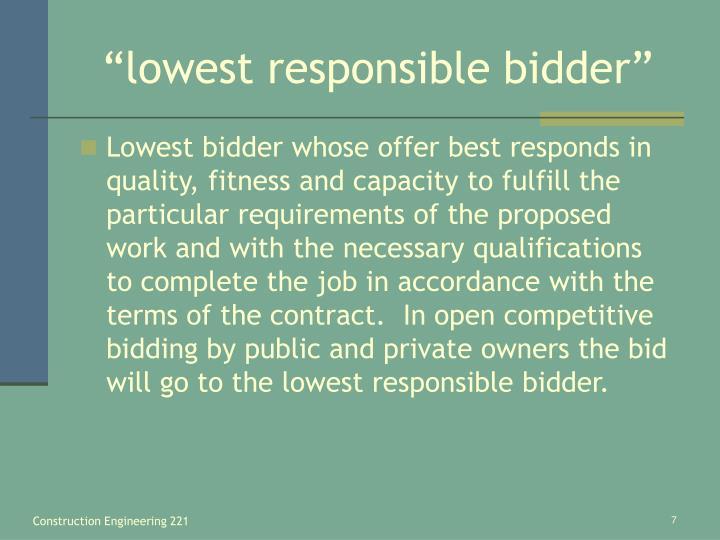 """lowest responsible bidder"""