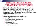 military population treatment resistance
