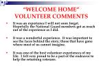 welcome home volunteer comments