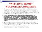 welcome home volunteer comments1